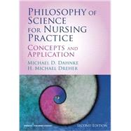 Philosophy of Science for Nursing Practice: Concepts and Application by Dahnke, Michael D., Ph.D., 9780826129284