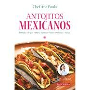 Antojitos mexicanos by Paula, Ana, 9786078469284