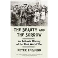 The Beauty and the Sorrow by ENGLUND, PETERGRAVES, PETER, 9780307739285
