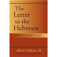 The Letter to the Hebrews by Vanhoye, Albert; Arnold, Leo, 9780809149285