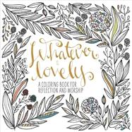 Whatever Is Lovely by WATERBROOK, 9781601429285