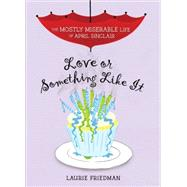 Love or Something Like It by Friedman, Laurie B., 9781467709286