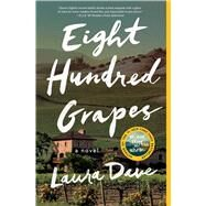Eight Hundred Grapes by Dave, Laura, 9781476789286
