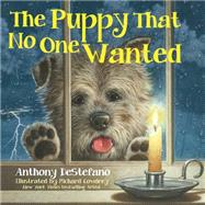The Puppy That No One Wanted by De Stefano, Anthony; Cowdrey, Richard, 9781616369286