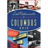 Lost Restaurants of Columbus, Ohio by Motz, Doug; Hayes, Christine, 9781626199286