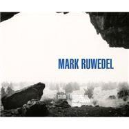 Mark Ruwedel by Ruwedel, Mark; Arnold, Grant; Roth, Paul; Morel, Gaëlle, 9783869309286