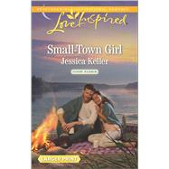 Small-Town Girl by Keller, Jessica, 9780373819287