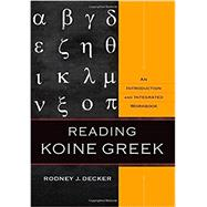 Reading Koine Greek by Decker, Rodney J., 9780801039287