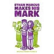 Ethan Marcus Makes His Mark by Hurwitz, Michele Weber, 9781481489287