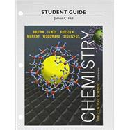 Study Guide for Chemistry The Central Science by Brown, Theodore E.; Hill, James C., 9780321949288
