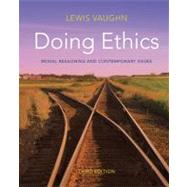 Doing Ethics: Moral Reasoning and Contemporary Issues (Third Edition) by VAUGHN,LEWIS, 9780393919288