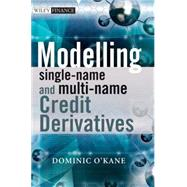 Modelling Single-Name and Multi-Name Credit Derivatives by O'Kane, Dominic, 9780470519288
