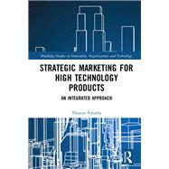 Strategic Marketing for High Technology Products: An Integrated Approach by Fotiadis; Thomas, 9781138559288