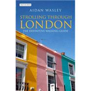 Strolling Through London The Definitive Walking Guide by Wasley, Aidan, 9781780769288