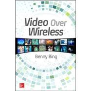 Video over Wireless by Bing, Benny, 9780071849289