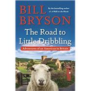 The Road to Little Dribbling by Bryson, Bill, 9780385539289