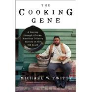 The Cooking Gene by Twitty, Michael W., 9780062379290