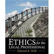 Ethics for the Legal Professional by Orlik, Deborah K., 9780133109290