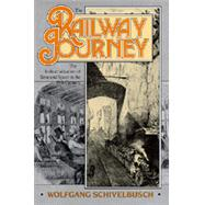 The Railway Journey: The Industrialization of Time and Space in the 19th Century by Schivelbusch, Wolfgang, 9780520059290