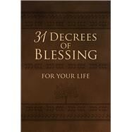 31 Decrees of Blessing for Your Life by King, Patricia, 9781424549290