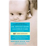 Dr. Spock's Baby and Child Care : 9th Edition by Spock, Benjamin; Needlman, Robert, 9781439189290