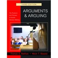 Arguments & Arguing by Hollihan, Thomas A.; Baaske, Kevin T., 9781478629290