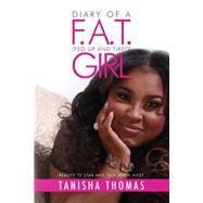 Diary of a F.A.T. (Fed Up and Tired) Girl by Thomas, Tanisha, 9781618689290