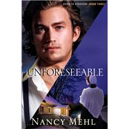 Unforeseeable by Mehl, Nancy, 9780764209291