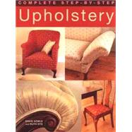 Complete Step-by-step Upholstery by David Sowle and Ruth Dye, 9781843309291