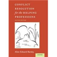 Conflict Resolution for the Helping Professions by Barsky, Allan, 9780190209292
