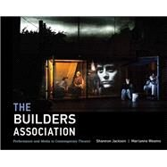 The Builders Association by Jackson, Shannon; Weems, Marianne, 9780262029292