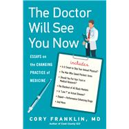 The Doctor Will See You Now by Franklin, Cory, M.D., 9780897339292