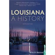 Louisiana A History by Wall, Bennett H; Rodrigue, John C.; Cummins, Light Townsend; Schafer, Judith Kelleher; Haas, Edward F.; Kurtz, Michael L., 9781118619292