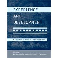 Experience and Development: A Festschrift in Honor of Sandra Wood Scarr by McCartney; Kathleen, 9781138969292