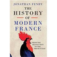The History of Modern France by Fenby, Jonathan, 9781471129292