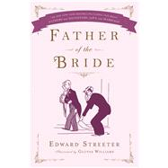 Father of the Bride by Streeter, Edward; Williams, Gluyas, 9781476799292