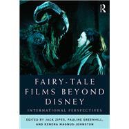 Fairy-Tale Films Beyond Disney: International Perspectives by Zipes; Jack, 9780415709293