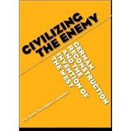 Civilizing the Enemy by Jackson, Patrick Thaddeus, 9780472069293
