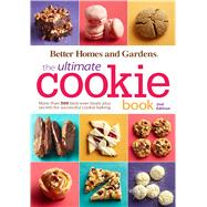 Better Homes and Gardens the Ultimate Cookie Book by Better Homes and Gardens Books, 9780544339293