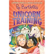 Pip Bartlett's Guide to Unicorn Training (Pip Bartlett #2) by Stiefvater, Maggie; Pearce, Jackson, 9780545709293