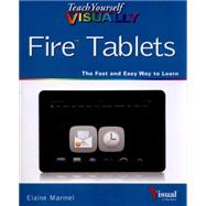 Teach Yourself Visually Fire Tablets by Marmel, Elaine, 9781118919293