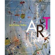 Understanding Art by Fichner-Rathus, Lois, 9781285859293