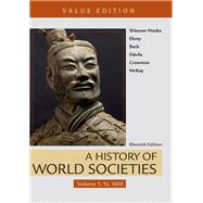 A History of World Societies, Value Edition, Volume 1 To 1600 by Wiesner-Hanks, Merry E.; Buckley Ebrey, Patricia; Beck, Roger B.; Davila, Jerry; Crowston, Clare Haru; McKay, John P., 9781319059293