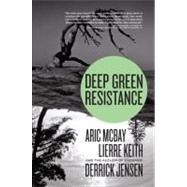 Deep Green Resistance by JENSEN, DERRICKMCBAY, ARIC, 9781583229293