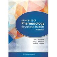 Principles of Pharmacology for Athletic Trainers by Houglum, Joel; Harrelson, Gary; Seefeldt, Teresa, 9781617119293