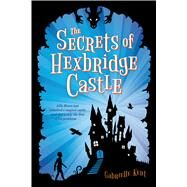 The Secrets of Hexbridge Castle by Kent, Gabrielle, 9780545869294