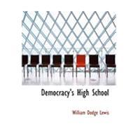 Democracy's High School by Lewis, William Dodge, 9780554849294