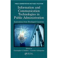 Information and Communication Technologies in Public Administration: Innovations from Developed Countries by Reddick; Christopher, 9781482239294