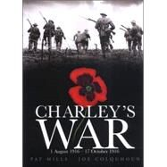 Charley's War : 1 August 1916 - 17 October 1916 by MILLS, PATCOLQUHOUN, JOE, 9781840239294