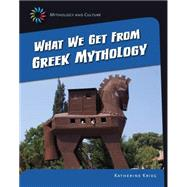 What We Get from Greek Mythology by Krieg, Katherine, 9781631889295